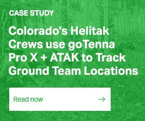 CASE STUDY / Colorado's Helitak Crews Use goTenna Pro X + ATAK to Track Ground Team Locations / READ THE FULL STORY